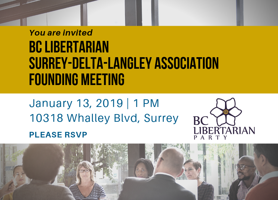 BC Libertarian Party Surrey-Delta-Langley Association – Founding Meeting