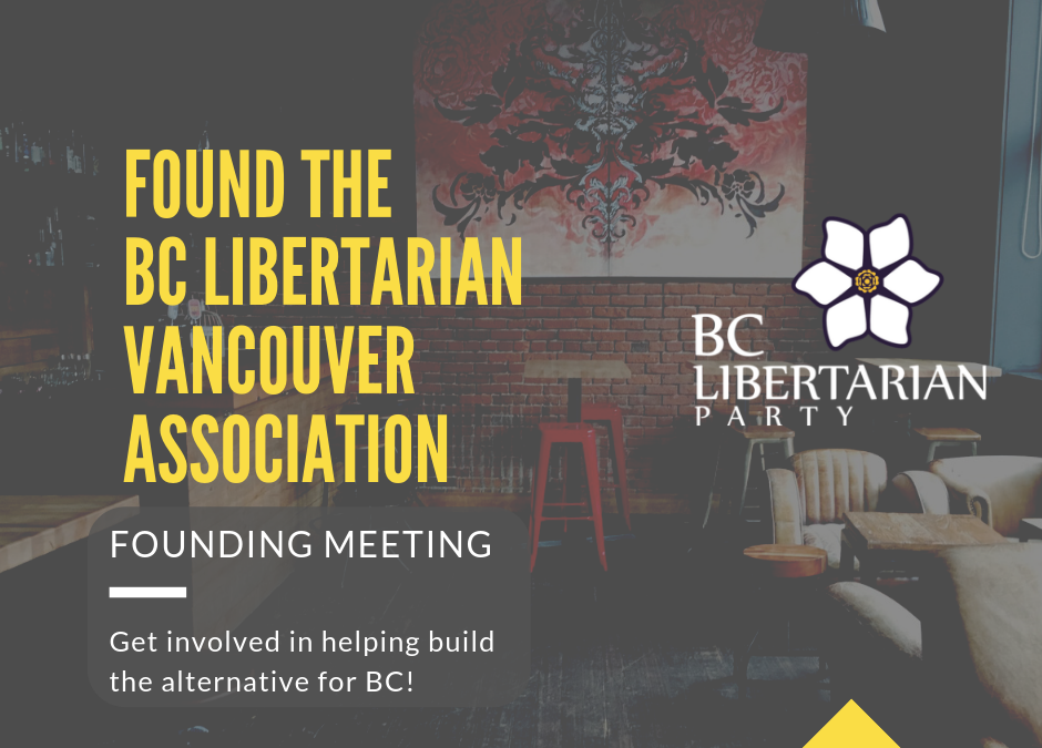 BC Libertarian Party Vancouver Association – Founding Meeting
